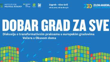 Dobar grad za sve: diskusija o transformativnim praksama u europskim gradovima